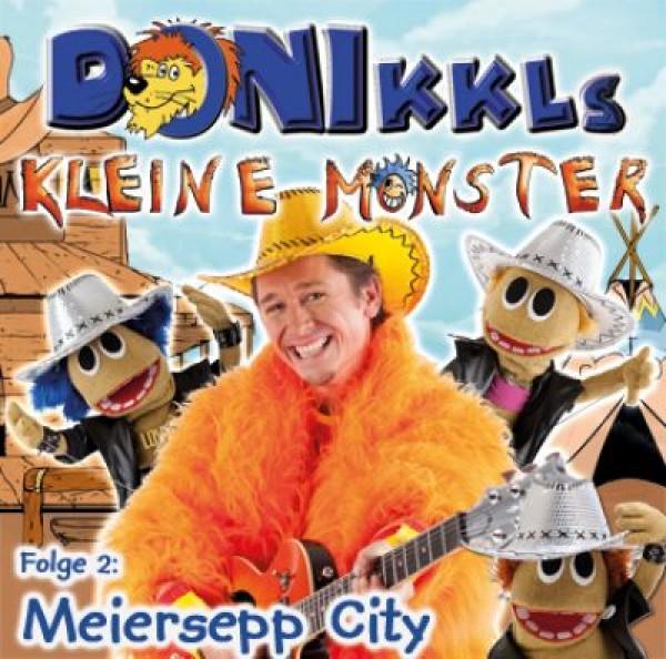 """CD """"DONIKKLs kleine Monster"""" Folge 2: """"Meiersepp City"""""""